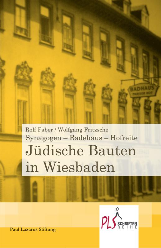 Rolf Faber / Wolfgang Fritsche: Synagogen - Badehaus - Hofreite